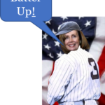 "Nancy Pelosi in Babe Ruth's number 3 Yankees uniform standing in front of an American flag saying ""Batter Up!"""